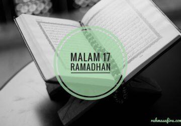 Malam 17 Ramadhan Tidak Hanya Nuzulul Qur'an