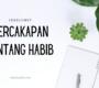 Sekelumit Percakapan Tentang Habib (1)