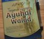 Tentang Kitab Ya Ayyuhal Walad Imam Ghazali